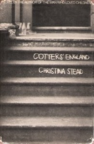 Christina Stead, Cotter's England, 19
