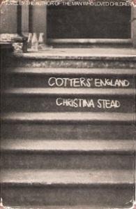 Christina Stead, Cotter's England, 19