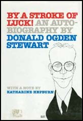 Donald Ogden Stewart's autobiography, By a Stoke of Luck, 1975