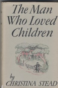 Christina Stead, The Man Who Loved Children, 1940